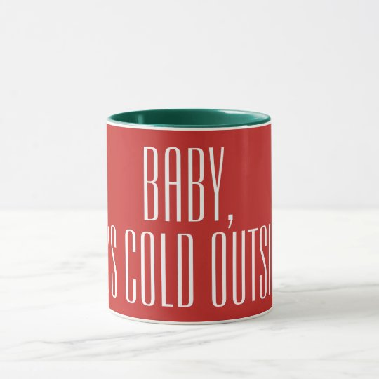 BABY ITS COLD OUTSIDE - white on red Mug
