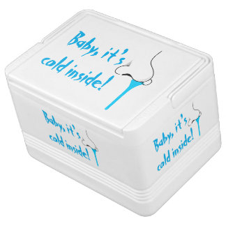 Baby, It's Cool Inside Funny Customizable Igloo Cooler