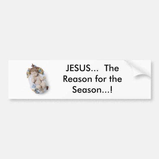 baby, JESUS The Reason for the Season! Bumper