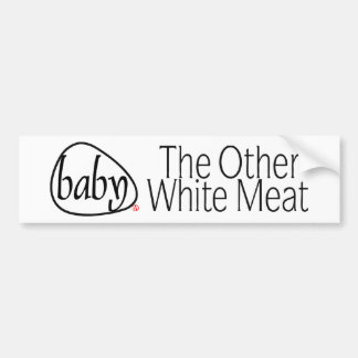 Baby Meat Bumpersticker Bumper Sticker