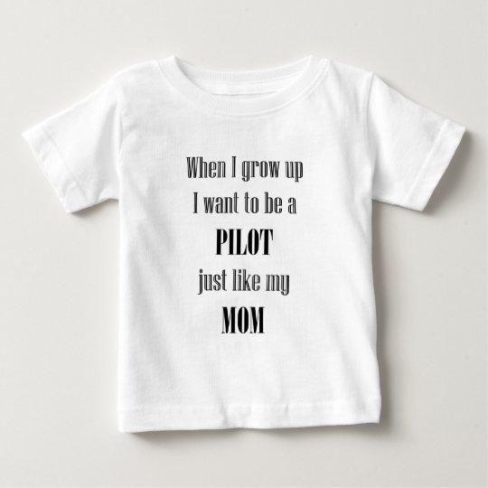 Baby Pilot Like Mum Baby T-Shirt