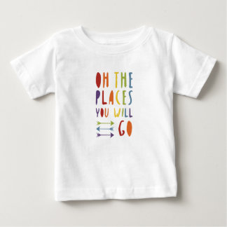Baby Pride | Places you will go | Rainbow Colours Baby T-Shirt