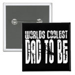 Baby Shower Gifts 4 Dads Worlds Coolest Dad to Be 15 Cm Square Badge