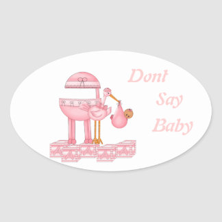 Baby Shower Stickers.Dont Say Baby Oval Sticker