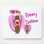 "Baby Sister ""I Love My Baby Sister"" gifts Mouse Mat"