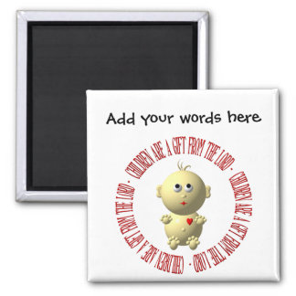"""Baby with """"Children are a gift from The Lord"""" Square Magnet"""