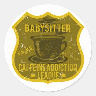 Babysitter Caffeine Addiction League Round Sticker