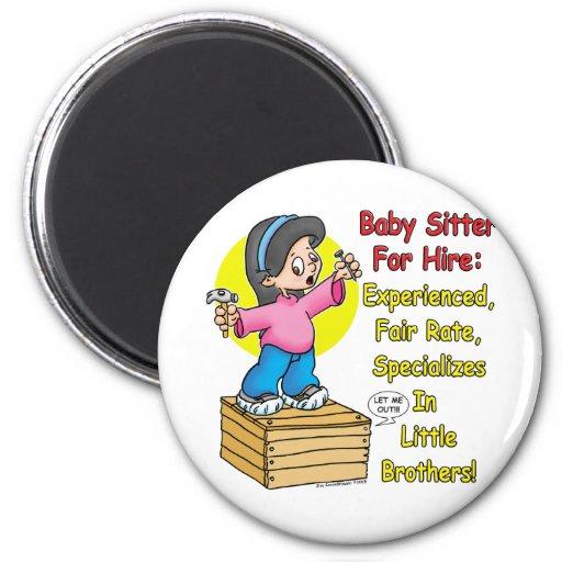 Babysitter for Hire! Fridge Magnet