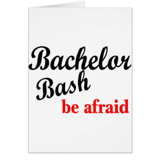 Bachelor Bash Be Afraid Greeting Card