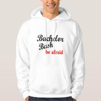 Bachelor Bash Be Afraid Hoodie