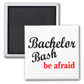 Bachelor Bash Be Afraid Refrigerator Magnet