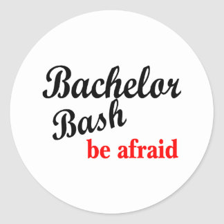 Bachelor Bash Be Afraid Round Sticker