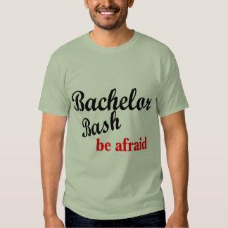 Bachelor Bash Be Afraid T Shirts