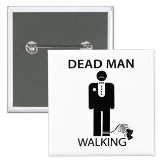 Bachelor Dead Man Walking Button