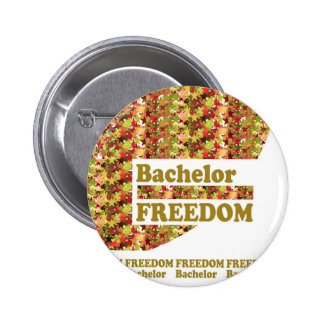 BACHELOR FREEDOM : Ideal Gift for ENGAGEMENT 6 Cm Round Badge