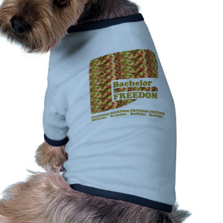 BACHELOR FREEDOM : Ideal Gift for ENGAGEMENT Pet Tee
