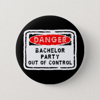 Bachelor out of control 6 cm round badge
