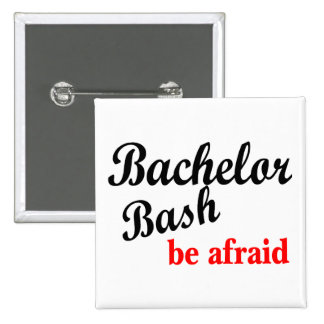 Bachelor Party Be Afraid Pinback Buttons