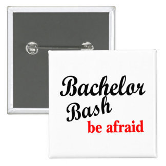 Bachelor Party, Be Afraid Button