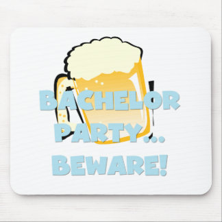Bachelor Party Beware Tshirts and Gifts Mouse Pad
