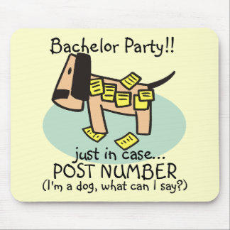 Bachelor Party Dog T-shirts and Gifts Mouse Pad