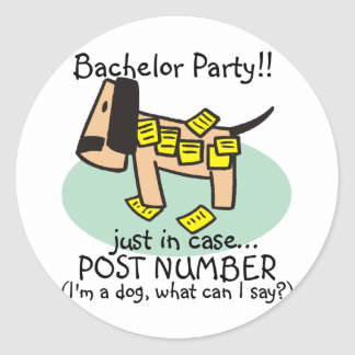 Bachelor Party Dog T-shirts and Gifts Round Sticker