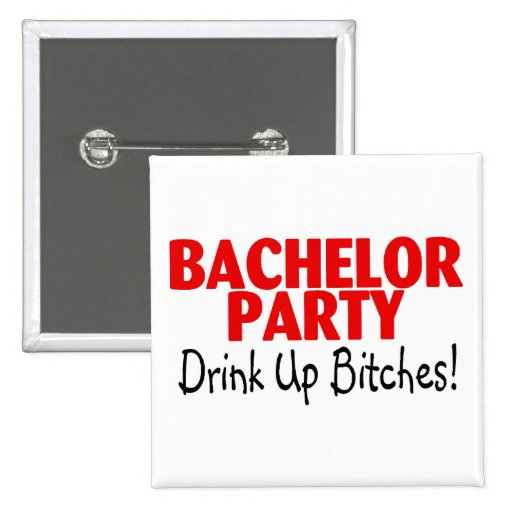 Bachelor Party Drink Up Red Black Pinback Buttons
