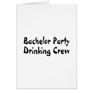 Bachelor Party Drinking Crew Greeting Card