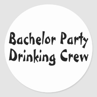 Bachelor Party Drinking Crew Round Sticker