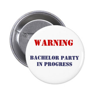, Bachelor Party In Progress 6 Cm Round Badge