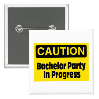 Bachelor Party In Progress Button