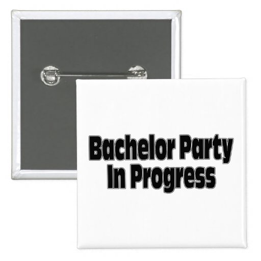 Bachelor Party In Progress (Blk) Pins