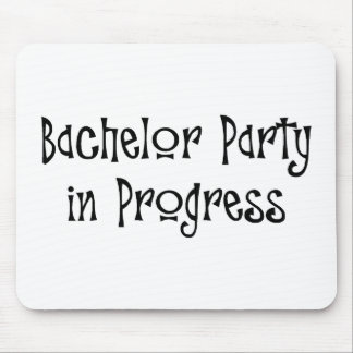 Bachelor Party In Progress Mousepads