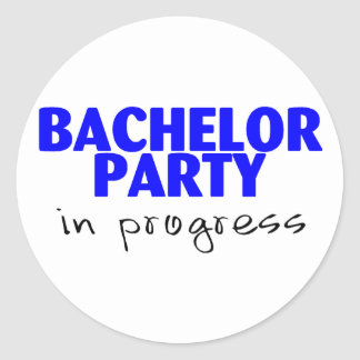 Bachelor Party In Progress Round Sticker