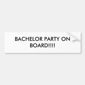 Bachelor Party on Board Bumper Sticker