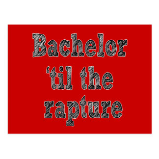 Bachelor 'til the Rapture Postcard