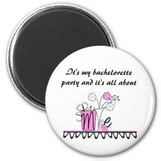 Bachelorette All About Me 6 Cm Round Magnet