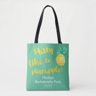 Bachelorette Bag- Party like a pineapple! Tote Bag