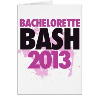 Bachelorette Bash 2013 Greeting Card