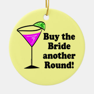 Bachelorette Buy the Bride a Round Round Ceramic Decoration