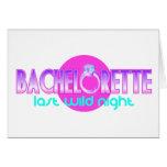 Bachelorette Last Wild Night Greeting Card