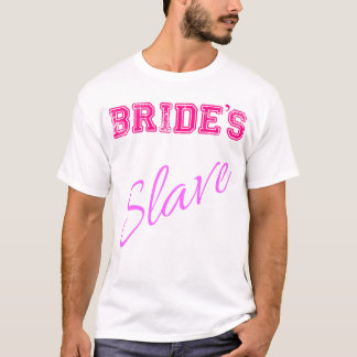 Bachelorette Party BRIDE'S SLAVE T-Shirt