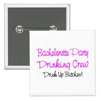 Bachelorette Party Drinking Crew Button