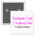 Bachelorette Party Drinking Crew Pinback Buttons