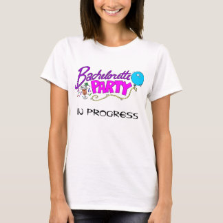 Bachelorette Party IN PROGRESS Shirt