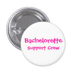 Bachelorette, Support Crew Pinback Buttons