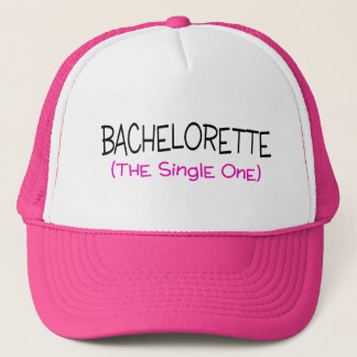 Bachelorette The Single One Trucker Hat
