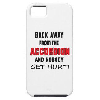 Back away from the accordion and nobody get hurt! case for the iPhone 5
