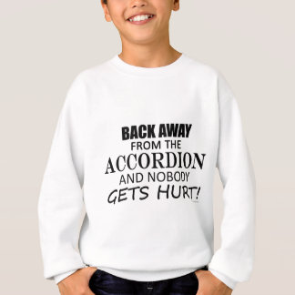 Back Away From The Accordion Sweatshirt