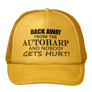 Back Away From The Autoharp Trucker Hat